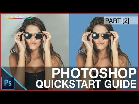 Photoshop Tutorial For Beginners - QuickStart Guide - 10 Things Photoshop Beginners Want To Know