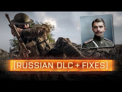 ► RUSSIAN DLC CONFIRMED + FIXES! - Battlefield 1