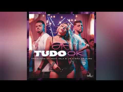 Thiaguinho MT Feat Mila e JS - Tudo Ok