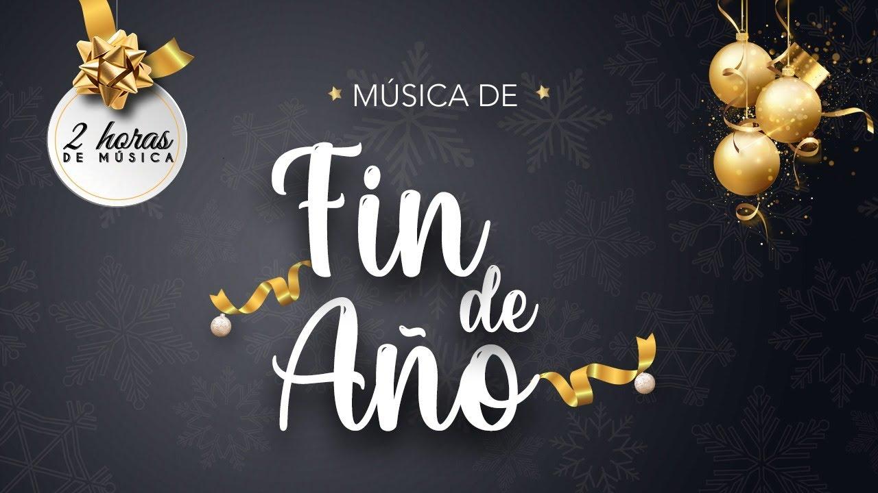 Música Fin De Año 31 Diciembre 2020 Youtube