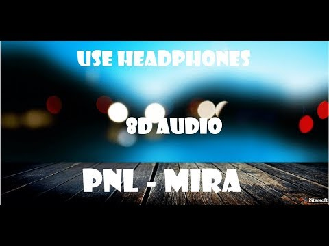 PNL - Mira | (8D AUDIO)