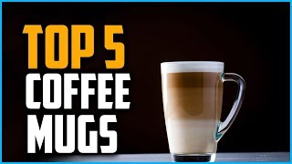 Top 5 Best Glass Coffee Mugs In 2019