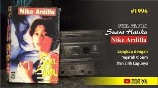 (1996) Full Album Suara Hatiku Nike Ardilla-Lengkap dengan Lirik Lagu dan Sejarahnya