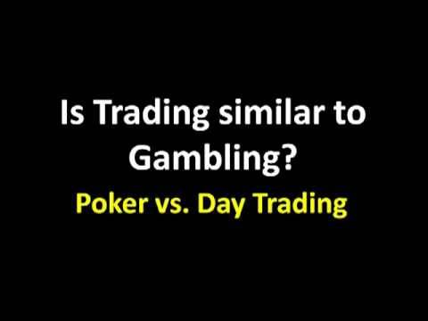 Day Trading & Playing Poker, Let's Compare them!  Technical
