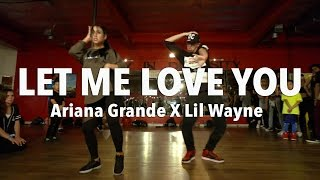 """LET ME LOVE YOU"" - @ArianaGrande ft Lil Wayne Dance 