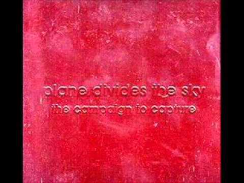Plane Divides the Sky - Campaign to Capture (Full Album)