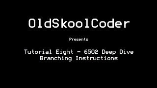 tutorial eight 6502 deep dive branching instructions
