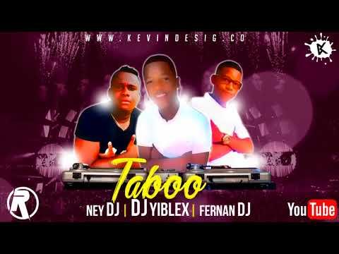 Dj Yiblex x Fernan Dj x Ney Dj - Taboo (Real Mix Inc)