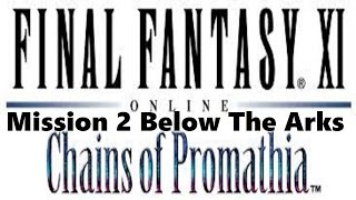 Final Fantasy XI - Chains of Promathia Mission - 1-2 Below the Arks