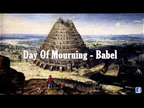 데이 오브 모닝 Day Of Mourning - Babel (2013 NEW SINGLE HD)