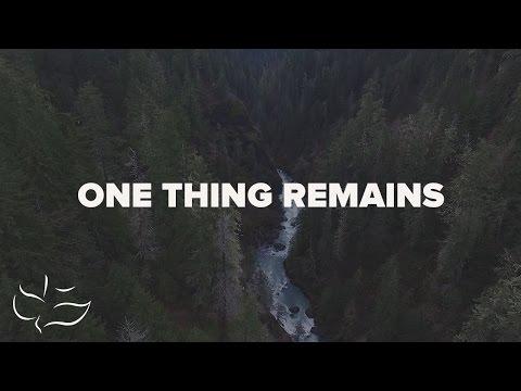 One Thing Remains | Maranatha! Music (Lyric Video)