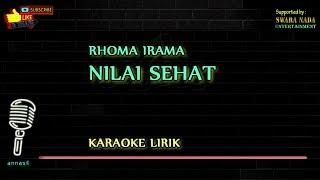 Rhoma Irama - Nilai Sehat   Karaoke Lirik