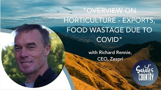 """Overview of horticulture - food wastage due to Covid"" with Richard Rennie, Journalist, GlobalHQ"