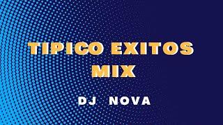 Típico Mix Éxitos - Típico Panamá - Dj Nova