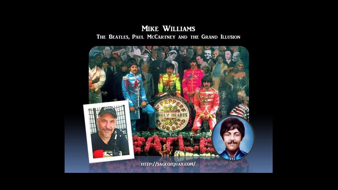 Sage of Quay™ - Mike Williams - The Beatles, Paul McCartney and The Grand Illusion (Dec 2018)