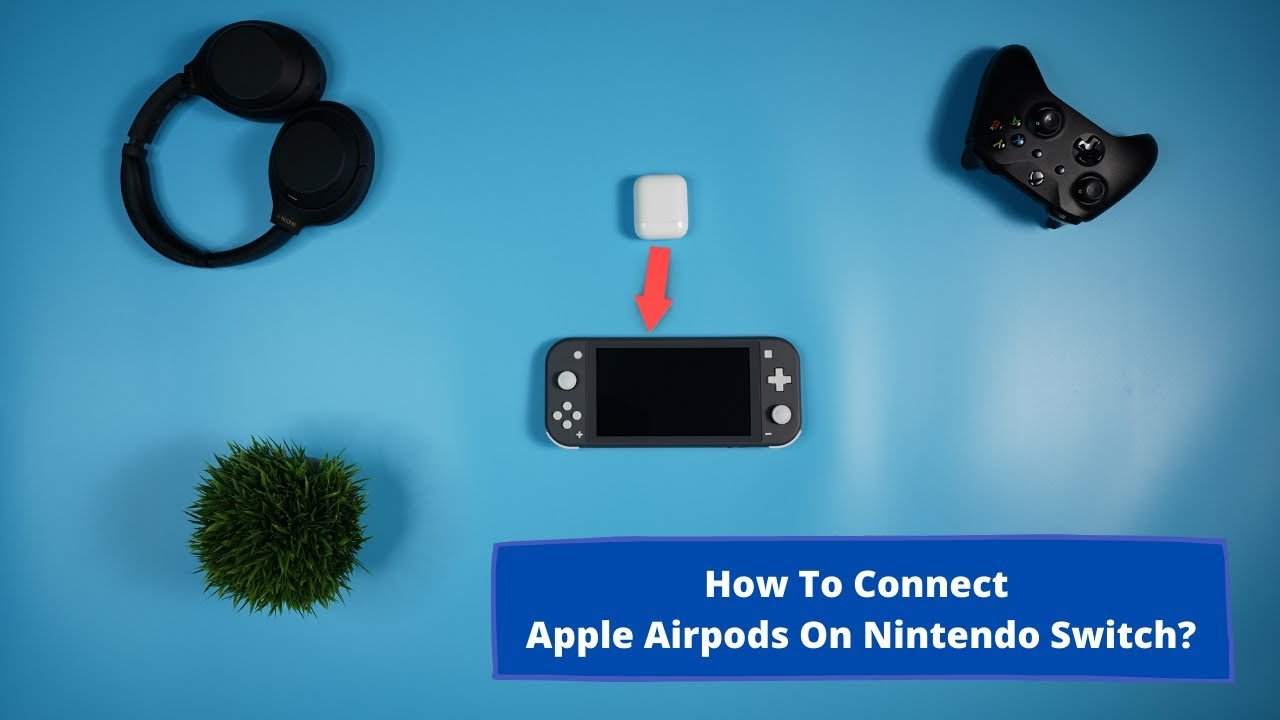 How to connect Airpods to Nintendo Switch OLED?