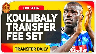 Koulibaly Price Set! United Left Back Chase! Man Utd Transfer News