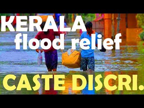 CASTE DISCRIMINATION  KERALA FLOOD relief camp ?