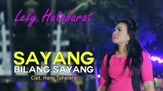 Download lagu SAYANG BILANG SAYANG - LELY HUTABARAT - Cipt  Hany Tuheteru [OFFICIAL]