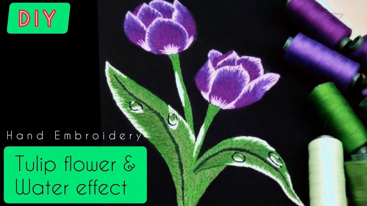 Hand Embroidery Tulip Flower Water Effect Sulam Tangan Bunga Tulip Dengan Efek Air Youtube Bunga Tulip Sulaman Bunga
