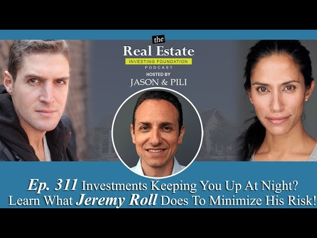 Ep. 311 Investments Keeping You Up At Night? Learn What Jeremy Roll Does To Minimize His Risk!