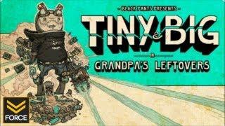 Tiny and Big: Grandpa