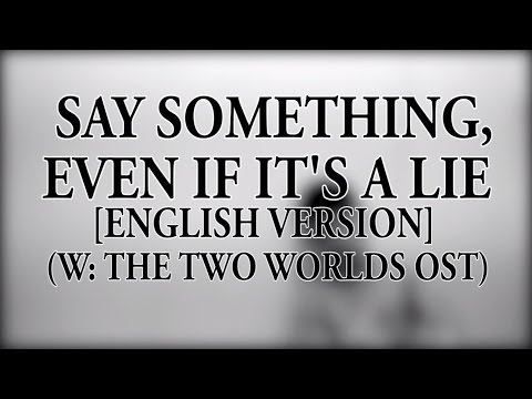 """[ENGLISH VERSION] """"Please Say Something Even Though It's A Lie""""(W:The Two Worlds OST)Cover W/ Lyrics"""