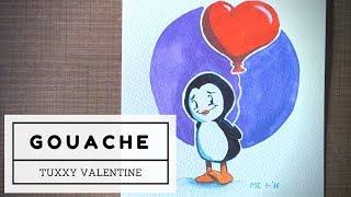 Tuxxy Valentine | Gouache painting