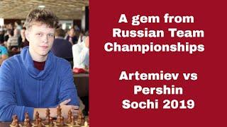A gem from Russian Team Championships  2019 |  Artemiev vs  Pershin: Sochi 2019