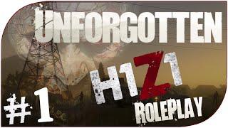 "Unforgotten | H1Z1 Roleplay: Ep 1 - ""Survival"" (H1Z1 Multiplayer RP Story: Season 1) Episode 1"