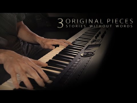 3 Original Pieces - Stories Without Words \\ Jacob's Piano [14min]