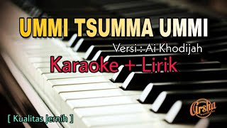 Karaoke Ummi Tsumma Ummi Versi Ai Khodijah (HQ)