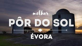 MELHOR PÔR DO SOL DE ÉVORA - ALTO DE SÃO BENTO
