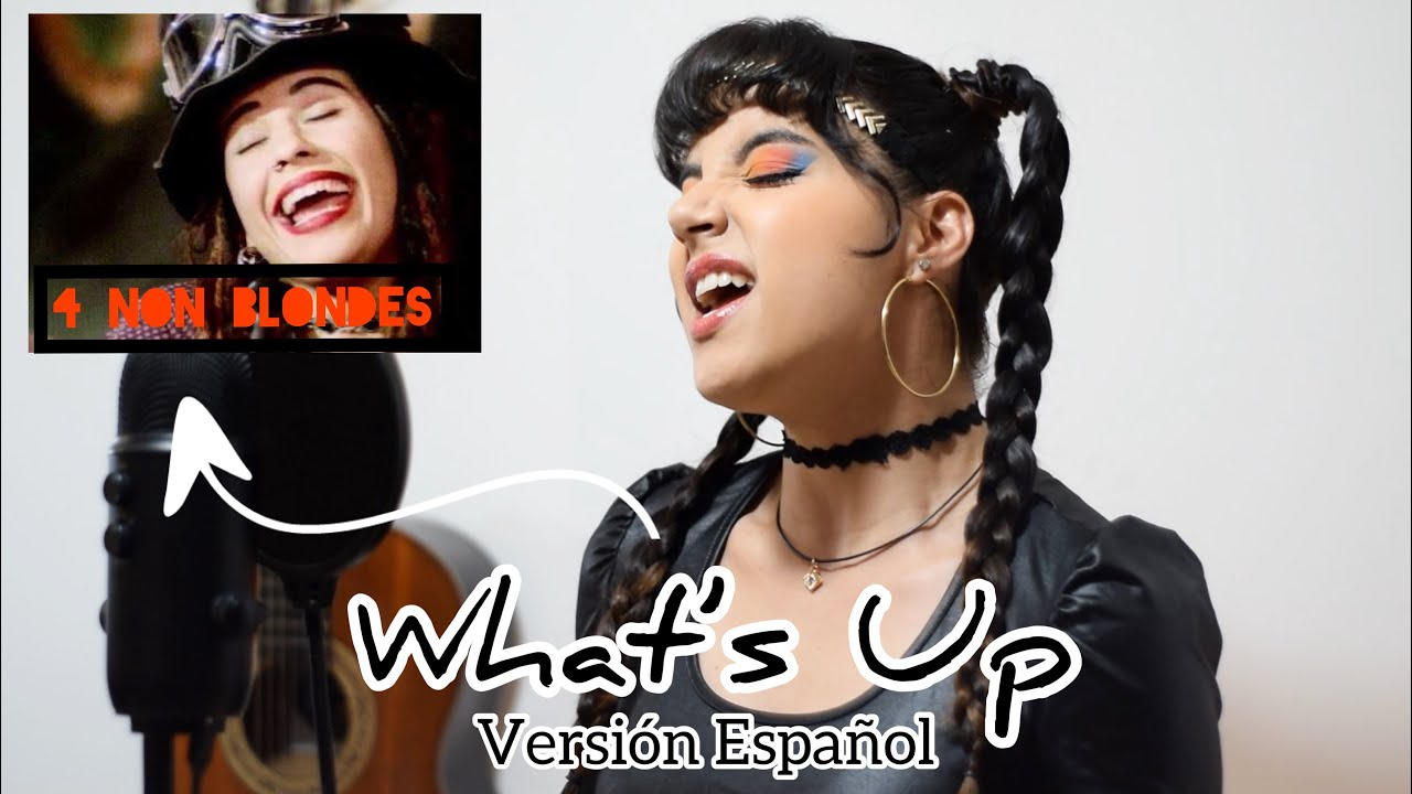 4 Non Blondes - What's Up - Versión en Español - Marly(Cover)