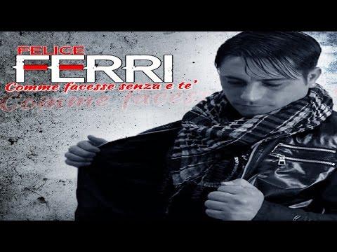 Felice Ferri - Comme facesse senza e te