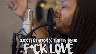 XXXTENTACION ~ F**K LOVE (Kid Travis Cover)