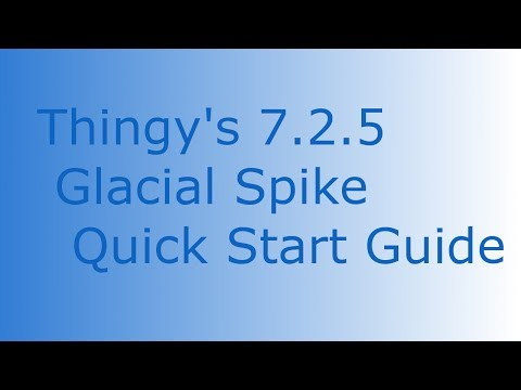 Thingy's 7.2.5 Glacial Spike Quick Start Guide