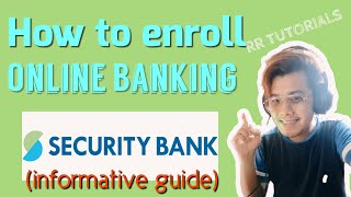 HOW TO ENROLL SECЏRITY BANK ONLINE (INFORMATIVE GUIDE) | RR TUTORIALS