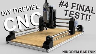 DIY Dremel CNC #4 FINAL TEST!!! (Arduino, aluminium profiles, 3D printed parts)