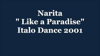 Narita - Like a Paradise  (Remix)  (Italodance 2001)