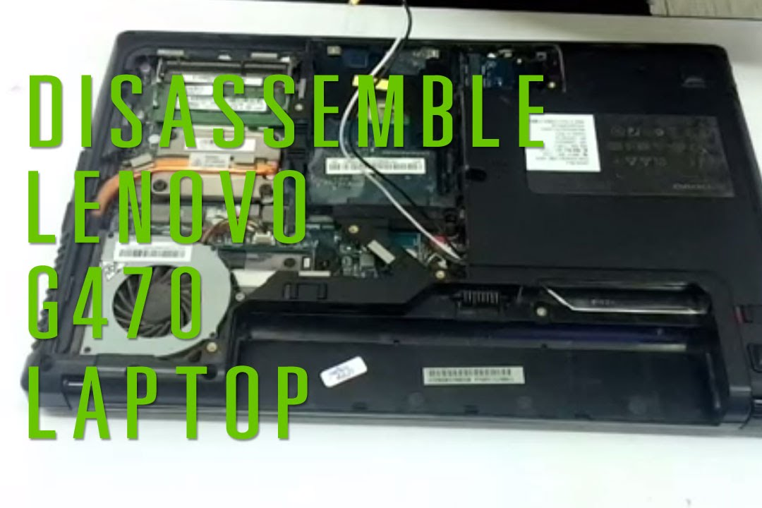Lenovo G470 laptop take apart/disassemble