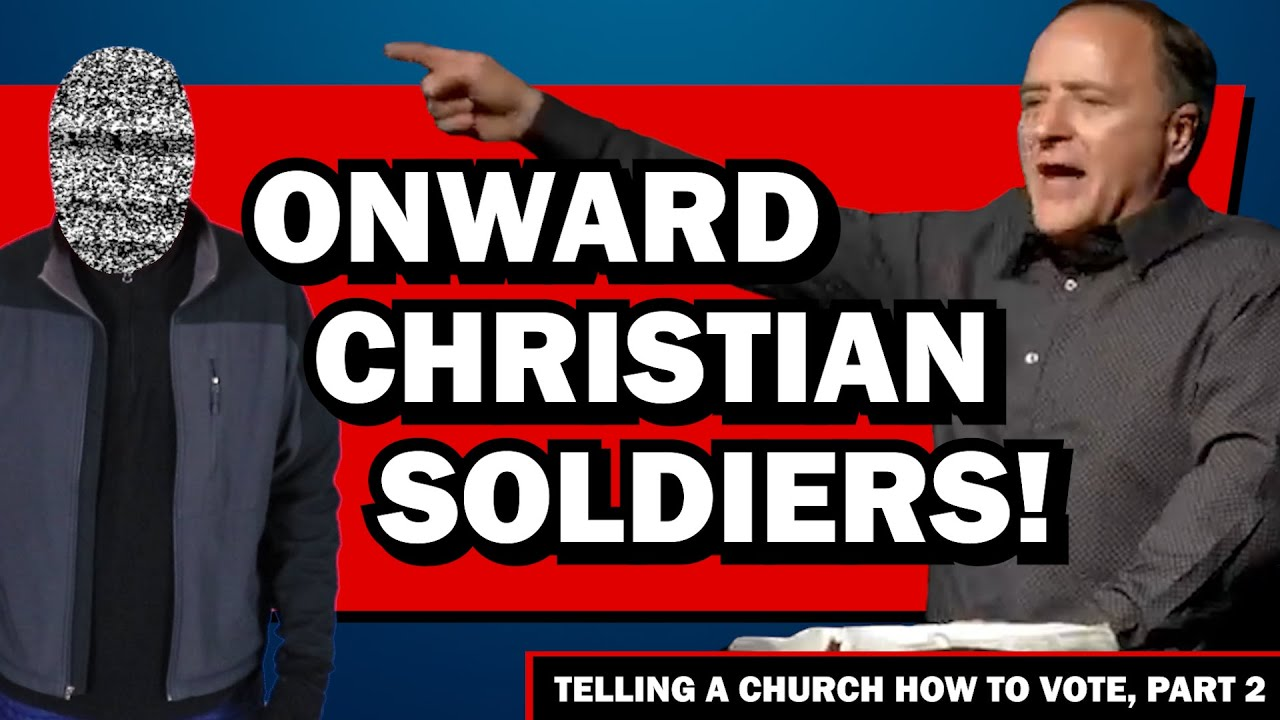 Onward Christian Soldiers! | Telling a Church how to Vote, Part 2