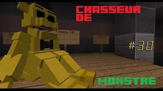 Le Chasseur de monstre dans Minecraft: golden freddy apparait #30 / Série 3