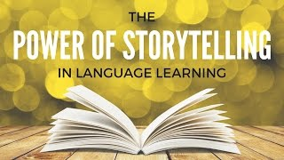 The Power of Storytelling in Language Learning