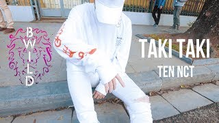[DANCING IN PUBLIC] NCT(엔시티) TEN Choreography | Taki Taki Dance Cover By Bachcg_ From B-Wild Vietnam