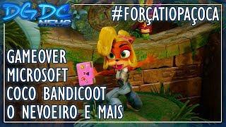 GAMEOVER, Microsoft, Coco Bandicoot, O Nevoeiro e Mais - DGDC NEWS #252 #ForçaTioPaçoca