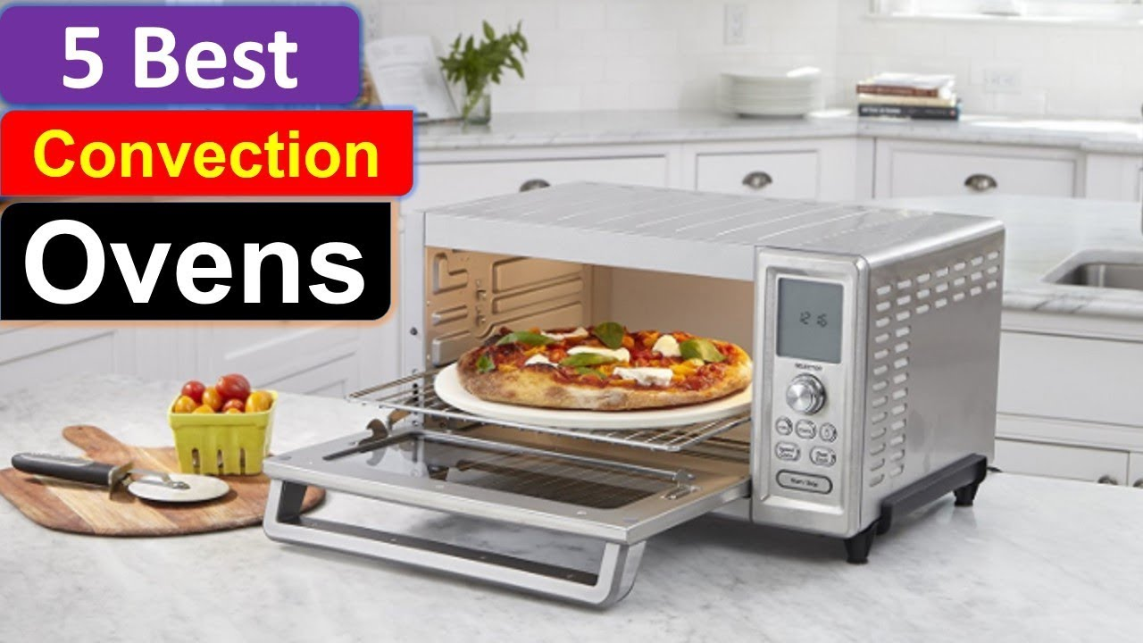 Top 5 Convection Ovens Reviews || 5 Best Convection Ovens in 2018 ...