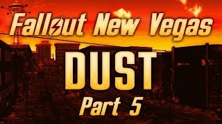 Fallout: New Vegas - Dust - Part 5 - The March of the Tunnelers