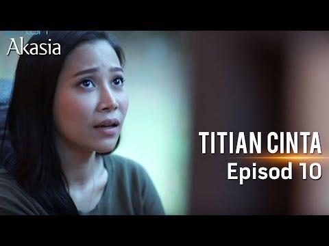 Akasia   Titian Cinta   Episode 10