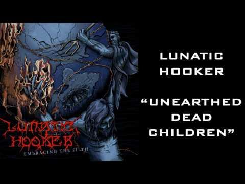 Lunatic Hooker - Unearthed Dead Children